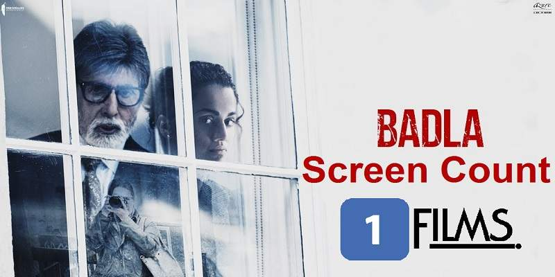 Badla Screen Count Theatre Count Movie Poster