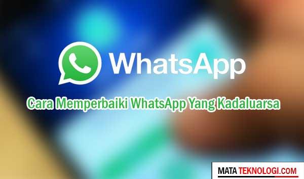 Cara memperbaiki whatsapp yang kadaluarsa