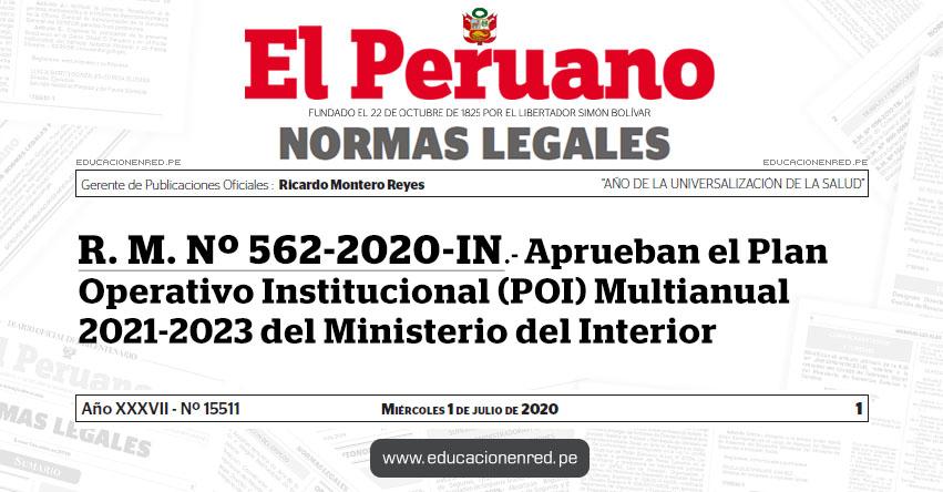 R. M. Nº 562-2020-IN.- Aprueban el Plan Operativo Institucional (POI) Multianual 2021-2023 del Ministerio del Interior