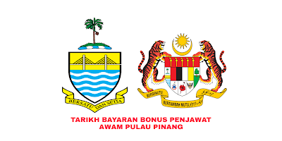 Tarikh Bayaran Bonus Penjawat Awam Pulau Pinang 2019