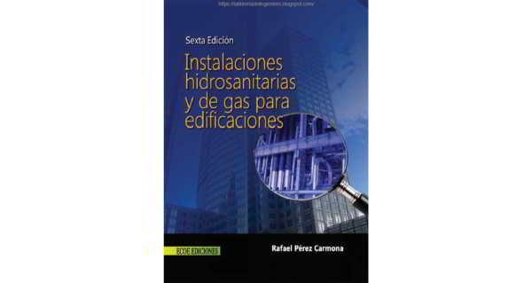 Descargar Instalaciones Hidrosanitarias y de Gas para Edificaciones - Rafael Perez Carmona