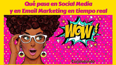 que-pasa-en-social-media-email-marketing-tiempo-real