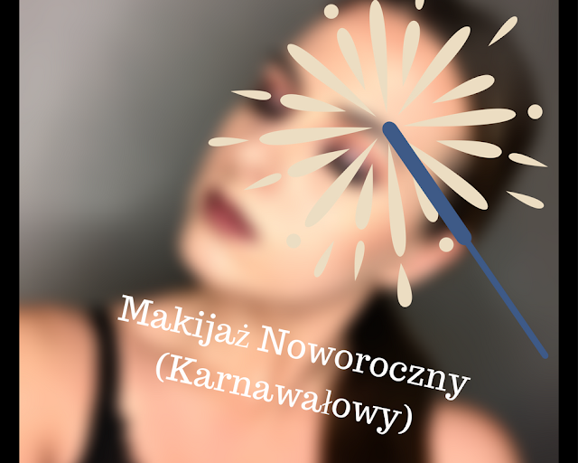 Makijaż Noworoczny (Karnawałowy)