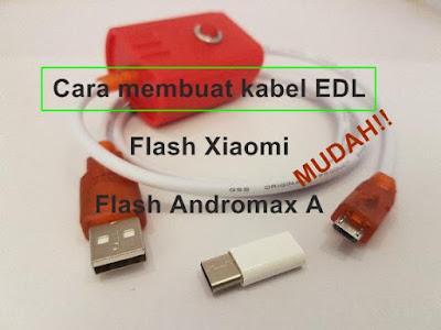 Cara membuat kabel DFC / EDL  Xiaomi dan Andromax