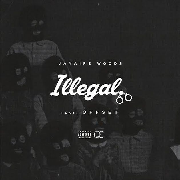 Jayaire Woods - Illegal (Feat. Offset)