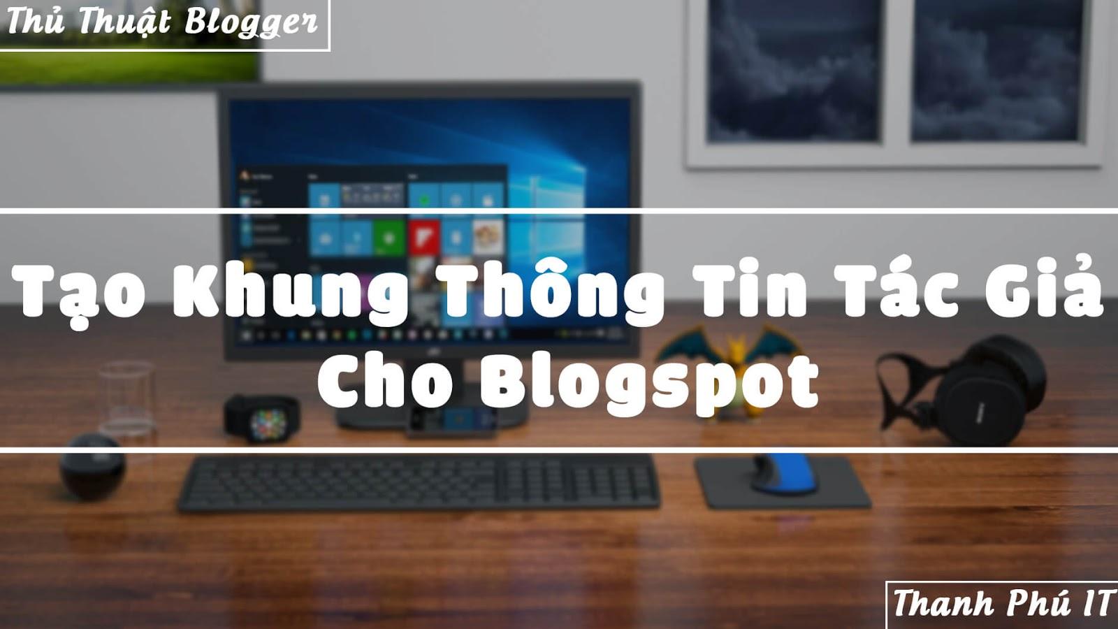 Tạo khung thông tin tác giả cho blogspot