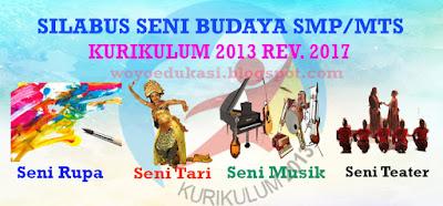 SILABUS SENI BUDAYA KURIKULUM 2013 REVISI 2017 (S.MUSIK, S.RUPA, S.TARI, S.TEATER) - WOYOEDUKASI