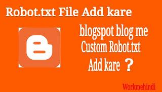 blogspot blog me custom Robot.txt file kaise add kare hindi me