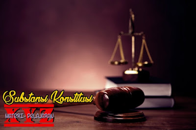 Konstitusi, Substansi Konstitusi, Substansi Konstitusi Menurut Para Ahli. | www.materi-pelajaran.xyz