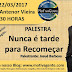 """Palestra """"Nunca é Tarde para Recomeçar"""" irá motivar a Escola Antenor Vieira nesta quarta-feira dia 22."""