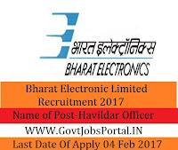Bharat Electronics Limited Recruitment 2017 – Havildar (Security) Officer Post
