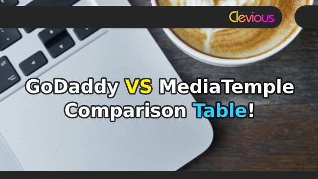 GoDaddy VS Media Temple Hosting Comparison Table - Clevious