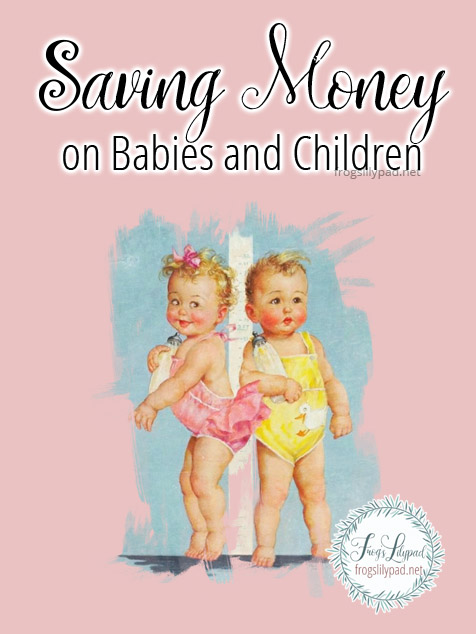 No matter what kind of budget you have, you can still save money on babies and children. #savingmoney #baby #children