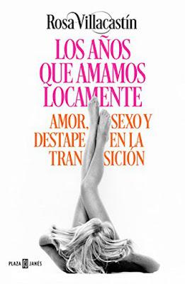 LIBRO - Los años que amamos locamente Rosa Villacastín  (Plaza & Janes - 23 Noviembre 2017)  COMPRAR EN AMAZON ESPAÑA