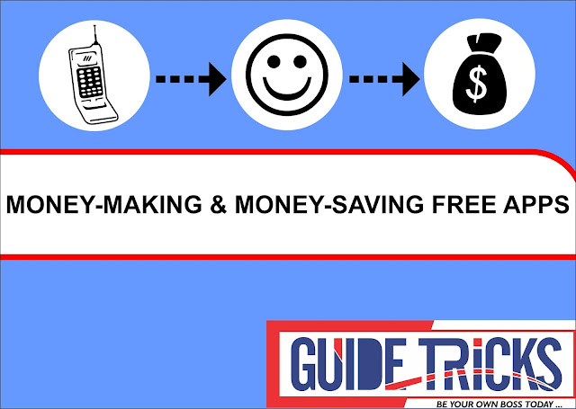 MONEY-MAKING & MONEY-SAVING FREE APPS