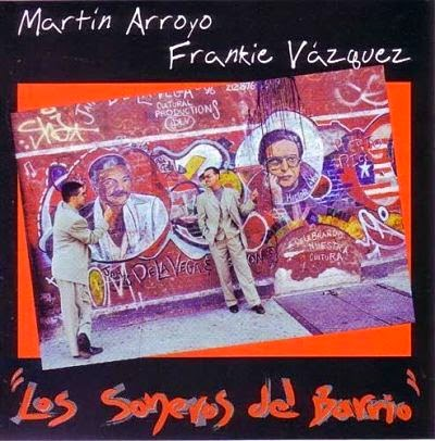 LOS SONEROS DEL BARRIO - MARTIN ARROYO & FRANKIE VASQUEZ (1999)