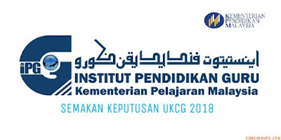 Semakan Keputusan UKCG 2018 IPG Online