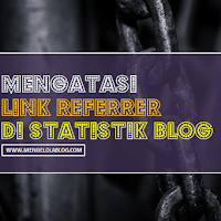Cara mengatasi link spam di statistik blog