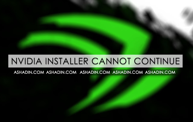 Cara atasi NVIDIA Installer Cannot Continue 100% Work semua Windows