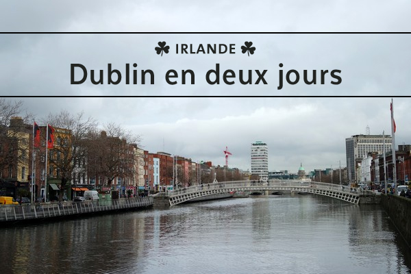 dublin liffey city trip ha'penny bridge pont
