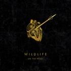 Wildlife: ...On The Heart