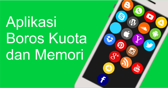 Aplikasi android paling boros kuota dan memori