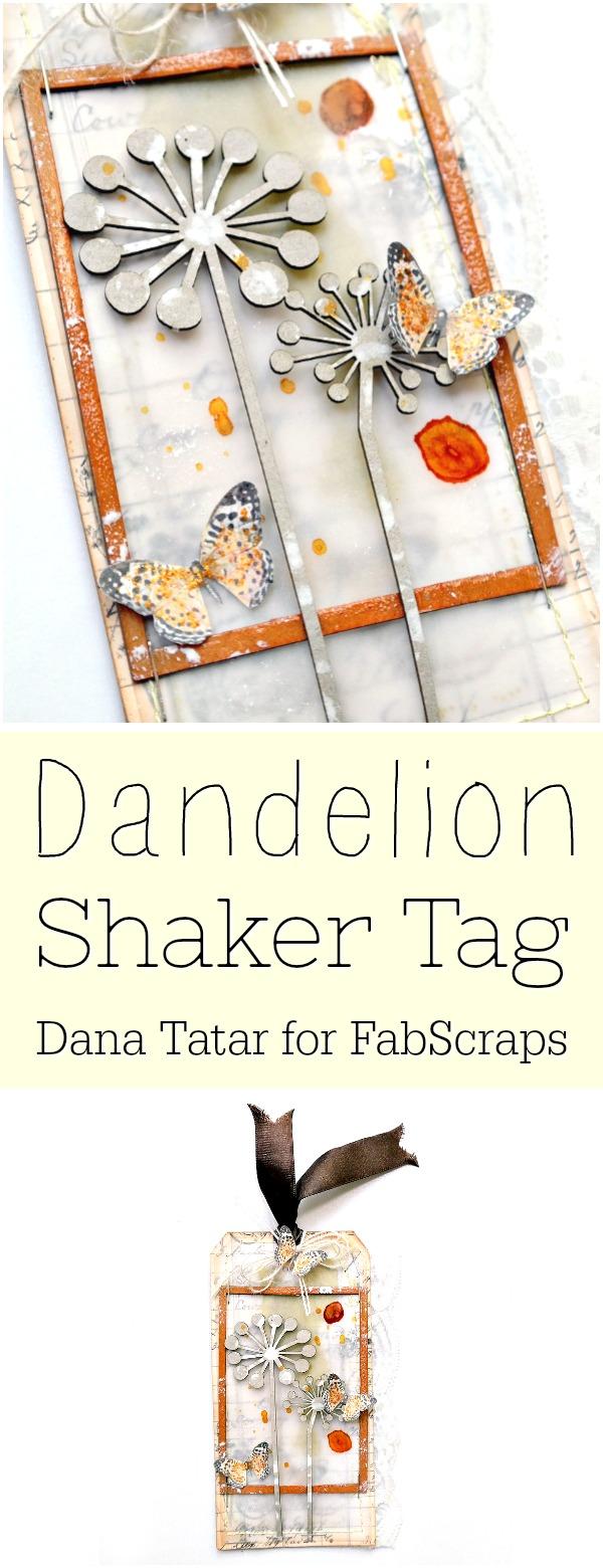 Mixed Media Dandelion Shaker Tag Tutorial by Dana Tatar for FabScraps