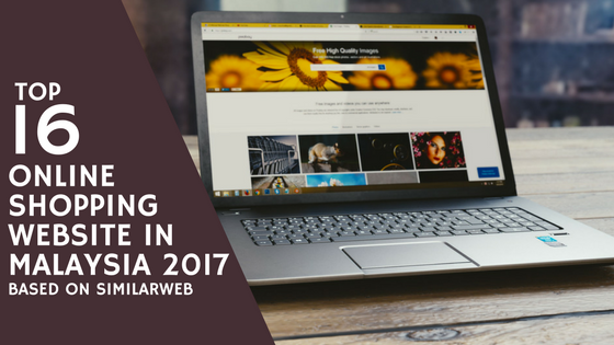 16 Top Online Shopping Website in Malaysia 2017