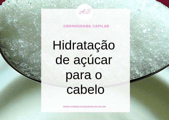 HIDRATAÇÃO DE AÇÚCAR PARA O CABELO + BRILHO