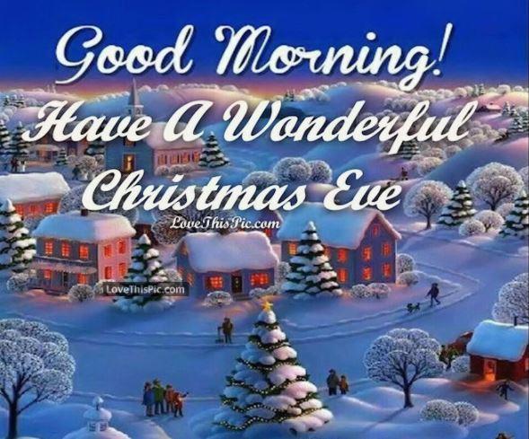 Good Morning Have A Wonderful Christmas Eve Image