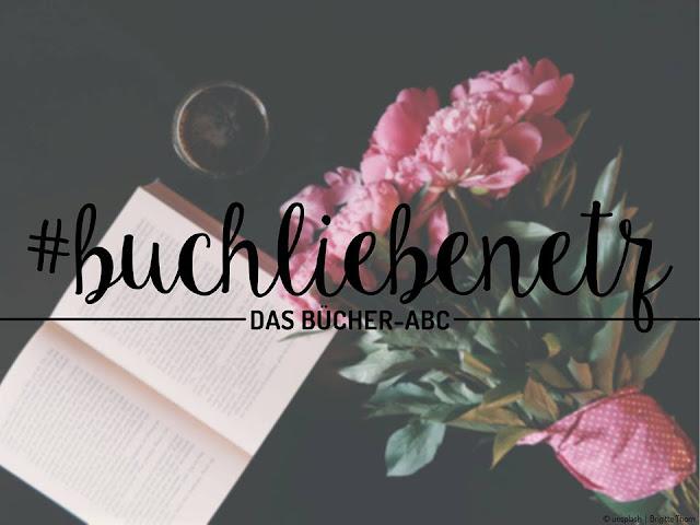 buchliebenetz - das bücher abc - buchtag - buchblogaktion - buchblogger - readinglove - leseratte - leseliebe - buchempfehlungen