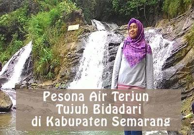 Pesona Air Terjun Tujuh Bidadari di Kabupaten Semarang
