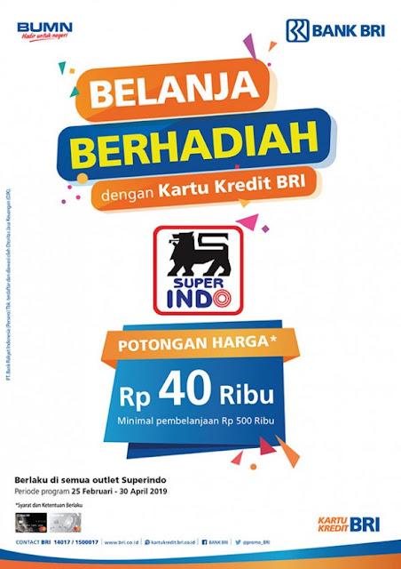#Superindo - #Promo Protongan 40Ribu Belanja Pakai Kartu Kredit BRI (s.d 30 April 2019)