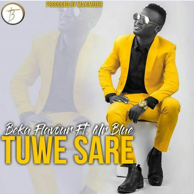 Beka Flavour Ft Mr Blue - Tuwe Sare |Download Mp3