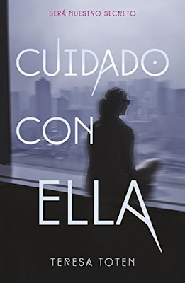 CUIDADO CON ELLA : Teresa Toten (Alfaguara - 2 Marzo 2017) PORTADA