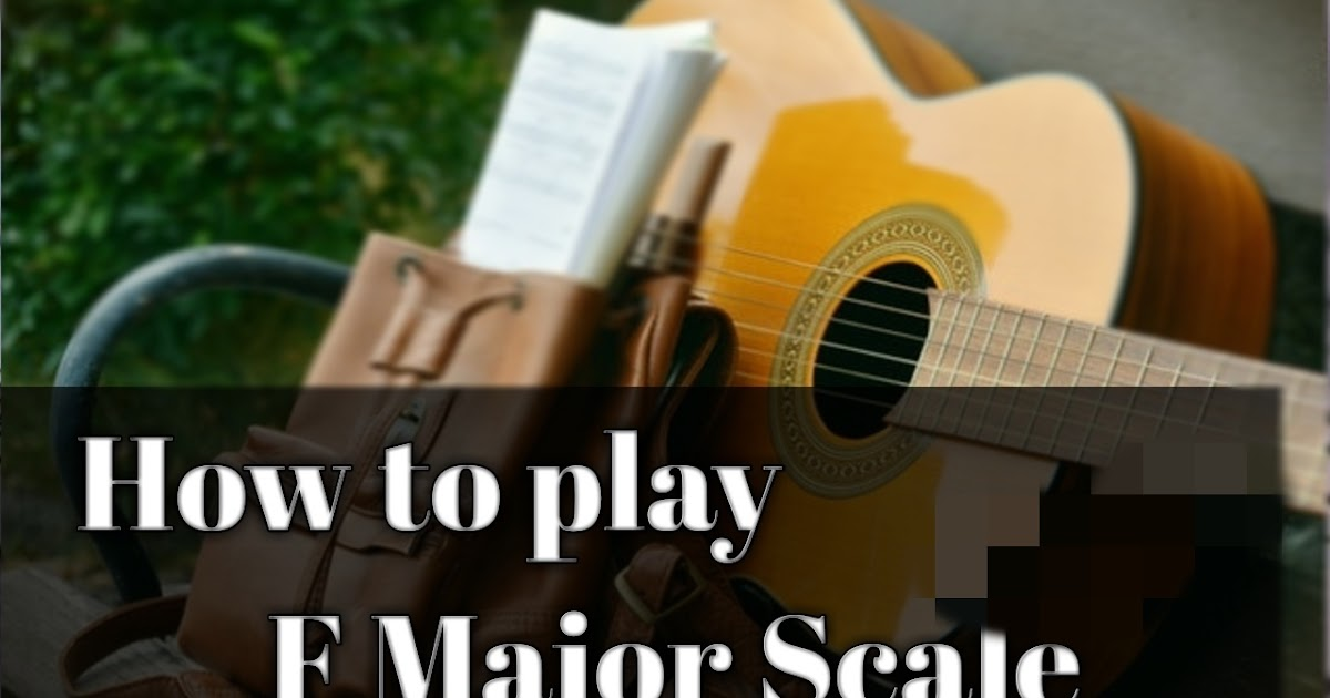 F MAJOR SCALE ON GUITAR - TGtutorials