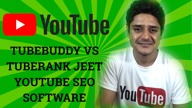 Tubebuddy YouTube video seo ranking software and tuberank jeet YouTube seo software to find keywords for YouTube videos and ranking to Google