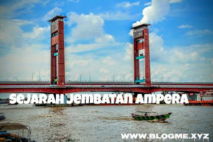 Sejarah Awal Di Bangun Jembatan Ampera Di Palembang (Sumatera Selatan)