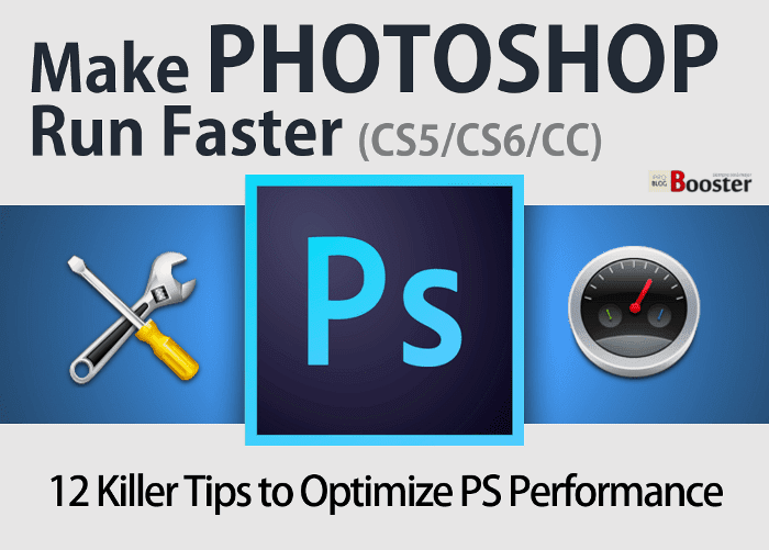 Make Photoshop Run Faster