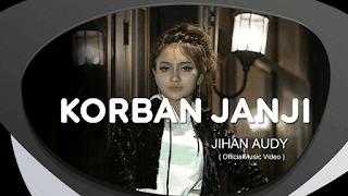 Lirik Lagu Korban Janji - Jihan Audy