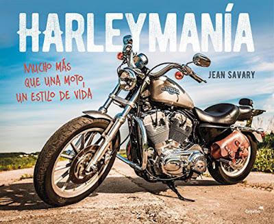LIBRO - Harleymanía  Mucho más que una moto, un estilo de vida Jean Savary (Aguilar - 20 octubre 2016)  MOTOS | Comprar en Amazon España