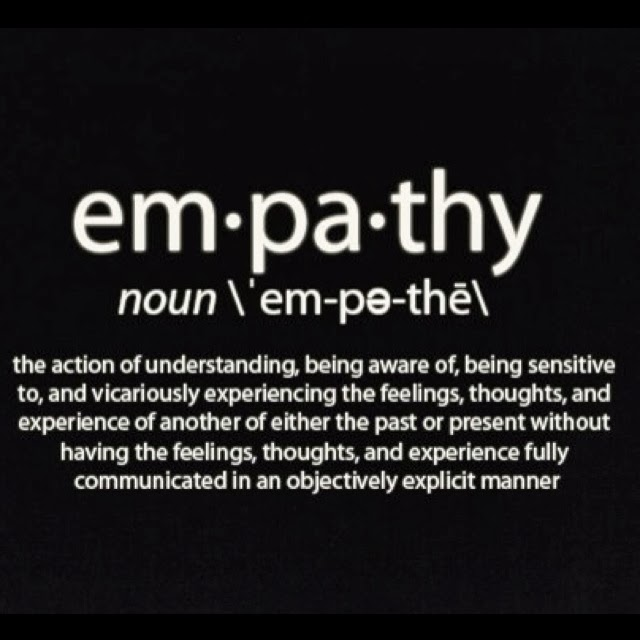 Be Sensitive To Others Feelings Quotes: Empathy : The Action Of Understanding, Being Aware Of