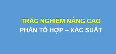 [PDF] Trắc nghiêm nâng cao phần tổ hợp xác suất - Đặng Việt Đông