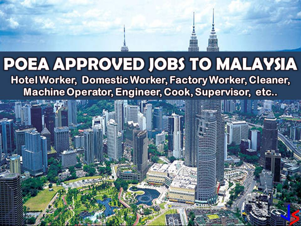 Malaysia is another country that signifies its need of Overseas Filipino Workers (OFWs) every month. If working abroad is your dream, consider this country that is near to the Philippines, so adjustment about the climate is not a problem.  Malaysia boasts one of south-east Asia's most vibrant economies, the fruit of decades of industrial growth and political stability. Every year, the country is employing Filipinos, both skilled or unskilled workers in the different field.  The country is in need of the following workers; Domestic Workers, Electrician, Foreman, Technician, Cleaner, Factory Workers, Chef and many others!  Please reminded that we are not recruitment agencies, all information in this article is taken from POEA website and being sort out for much easier use. The contact information of recruitment agencies is also listed. Interested applicant may directly contact the agencies' representative for more information and for the application. Any transaction entered with the following recruitment agencies is at applicants risk and account.