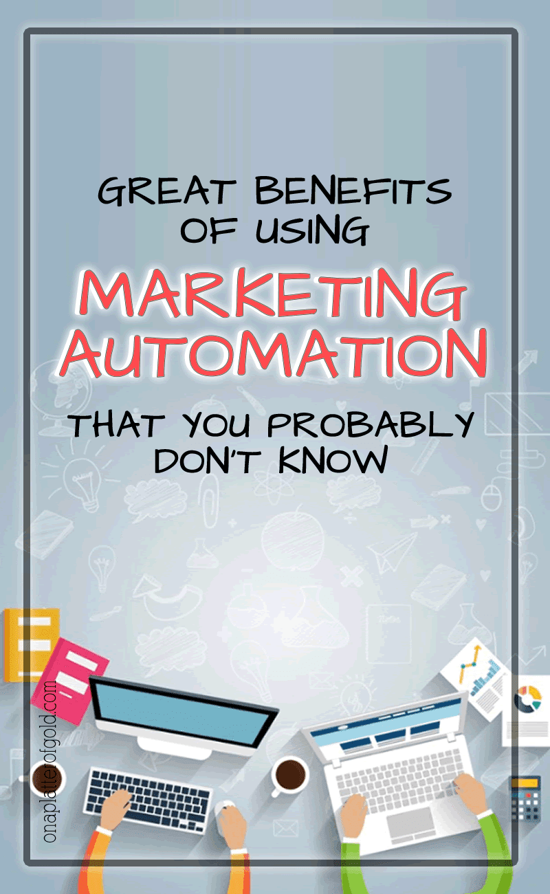 5 Great Benefits of Marketing Automation For Small Businesses You Probably Don't Know