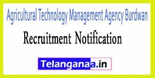 Agricultural Technology Management Agency Burdwan Recruitment Notification 2017