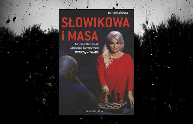 #298. Słowikowa i Masa. Twarzą w twarz - Górski x Sokołowski x Banasiak