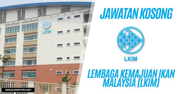 Jawatan Kosong di Lembaga Kemajuan Ikan Malaysia (LKIM) 2019