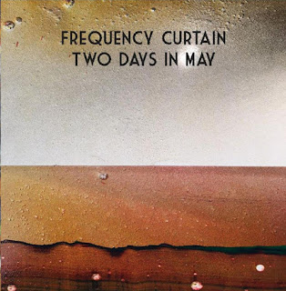 Frequency Curtain, Two Days in May