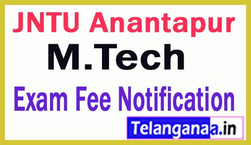 JNTU Anantapur M.Tech Regular Supply  Exam Fee Notification